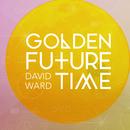 David Ward - Golden Future Time