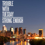 Trouble With Tuesday - Where We'll Go