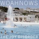 WOAHNOWS - The Joy Disorder