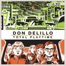 Total Playtime - Don DeLillo