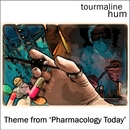 tourmaline hum - Theme from 'Pharmacology Today'