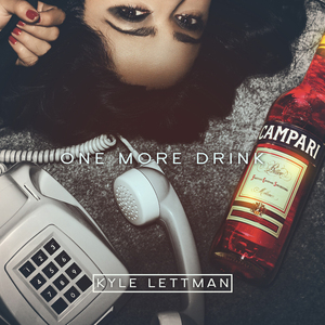 Kyle Lettman - One More Drink Radio Edit