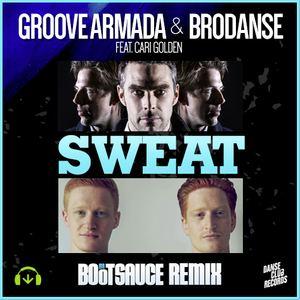 Mr. Bootsauce - Groove Armada & Brodanse - Sweat [Mr. Bootsauce Remix]