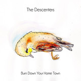 The Descenters - Burn Down Your Hometown