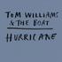Tom Williams & The Boat - Hurricane