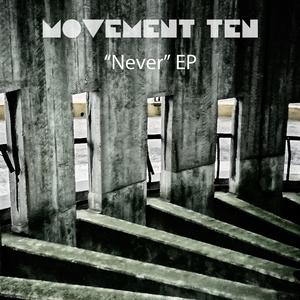 Movement Ten - Never (EP version)