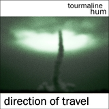 tourmaline hum - Direction Of Travel
