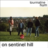 tourmaline hum - On Sentinel Hill