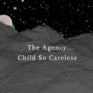 The Agency... - EVERYTHING IS NOISE Ghosts (Child so Careless REMIX)