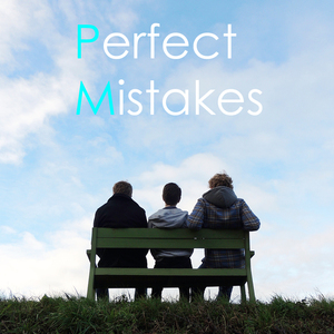 Perfect Mistakes - Give It Some Time