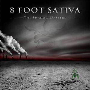 8 Foot Sativa - Never Abide by 8 Foot Sativa