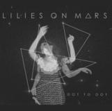 Lilies on Mars - Dot To Dot