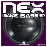 NEX - I Make Bass EP (NEX)