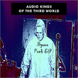 Audio Kings of the third world - Space Punk EP