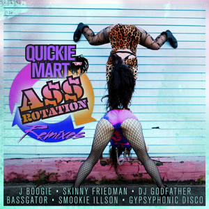 Quickie Mart - A$$ ROTATION (Skinny Friedman Remix)