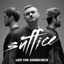 Suffice - Late For Soundcheck