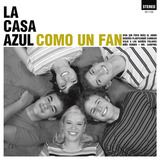 La Casa Azul - Como Un Fan (2012 Extended Reedition)