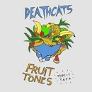 Fruit Tones - Deathcats/Fruit Tones split