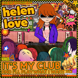 Helen Love - It's My Club And I'll Play What I Want To