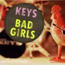 See Monkey Do Monkey - KEYS - Bad Girls
