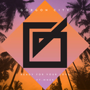 Gorgon City - Ready For Your Love ft MNEK
