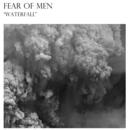 FEAR OF MEN - Alta / Waterfall