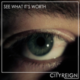 City Reign - See What It's Worth (Live)