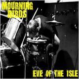 Mourning Birds - Eve Of The Isle