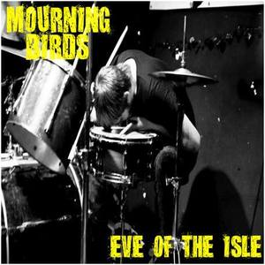 Mourning Birds - Eve Of The Isle