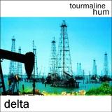 tourmaline hum - Delta