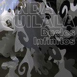Linda Guilala - Bucles Infinitos