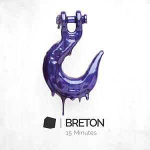 Breton - Fifteen Minutes