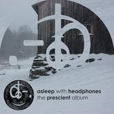 Asleep With Headphones - The Prescient Album (Sleepy Bass Recordings)