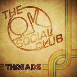The OK Social Club - Threads
