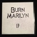 BURN MARILYN - BURN MARLYN E.P 2013
