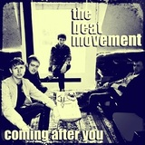 The Beat Movement - The Beat Movement - Coming After You