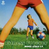 Fitness Forever - Mondo Fitness EP