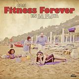 Fitness Forever - Con Fitness Forever En La Playa