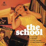The School - Let It Slip