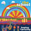 The School - Hoping And Praying