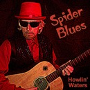 Howlin' Waters - Spider Blues