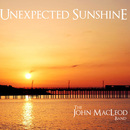 The John MacLeod Band - Unexpected Sunshine