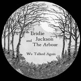 We Talked Again (Bridie Jackson and The Arbour)