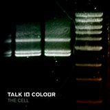 Talk In Colour - The Cell