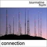 tourmaline hum - Connection