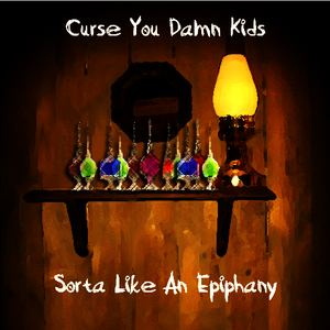 Curse You Damn Kids - Not Quite What I'm Looking For (Studio Demo)