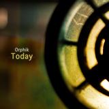 Orphik  - Today [Single]