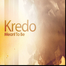 Kredo - Meant To Be