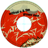 Wilfred N & the Grown Men - Nobody Has To Know