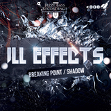ILL Effects - Breaking Point / Shadow  (Bizzy Bass Recordings)